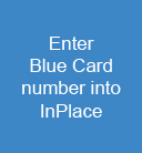 Enter Blue Card number into InPlace