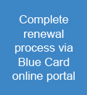 Complete renewal process via Blue Card online portal
