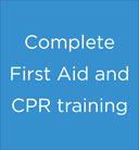 Complete First Aid and CPR training